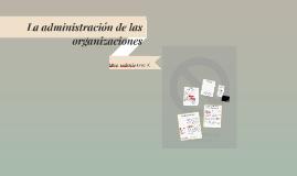 La administración de las organizaciones