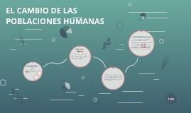 EL CAMBIO DE LAS POBLACIONES HUMANAS
