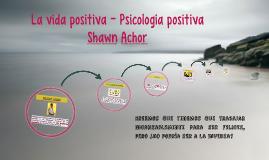 La vida positiva – Psicología positiva