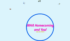 IRHA Homecoming and You!