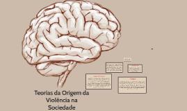 Teorias da Origem da Violência na Sociedade