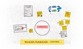 RELACION PLANEACION - CONTROL
