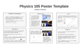Physics 105 Poster Template