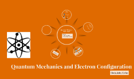 Quantum mechanics and electron configuration