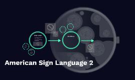 American Sign Language 2