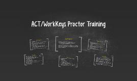 ACT/WorkKeys Proctor Training