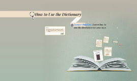 How to Use the Dictionary