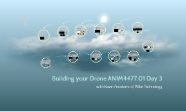Building your Drone ANIM4477.01 Day 3