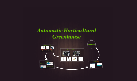 Automatic Horticultural Greenhouse