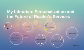 My Librarian: Personalization and the Future of Reader's Ser