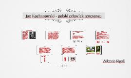 Copy of Jan Kochanowski - polski człowiek renesansu