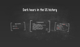 Dark hours in the US history