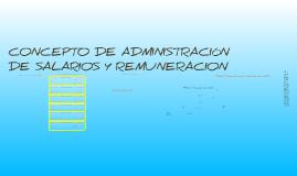 CONCEPTO DE ADMINISTRACIÓN DE SALARIOS Y REMUNERACION