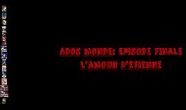 Ados monde: Episode Finale