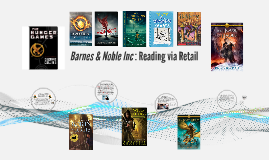 Barnes & Noble Incorporated: Reading via Retail