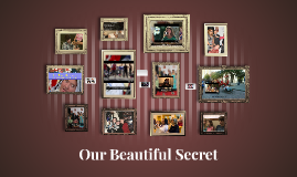 Our Beautiful Secret