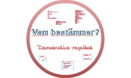 Vem bestämmer - demokratins regelbok