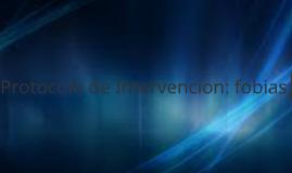 Protocolo de Intervencion: fobias