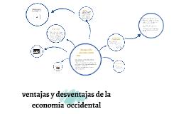 Copy of ventajas y desventajas de la economia oriental y occidental