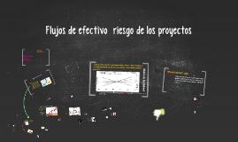 Copy of Copy of Copy of Flujos de efectivo  riesgo de los proyectos
