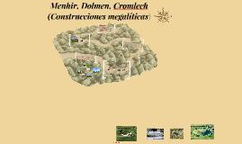 Menhir, Dolmen, Cromlech (Construcciones megaliticas)