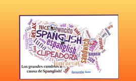 Los Grandes cambios a causa de Spanglish