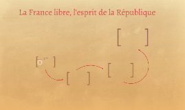 La France libre, l'esprit de la République
