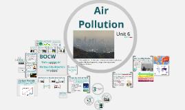 Unit 6; Air Pollution