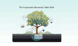 The Progressive Movement: 1900-1920