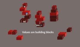 Values are building blocks
