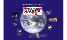 Yeh Hum Naheen - This Is Not Us