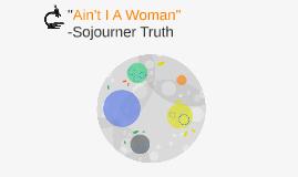 """""""Ain't I A Woman"""""""