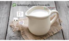 Isolation of casein from milk