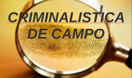 Copy of CRIMINALISTICA DE CAMPO