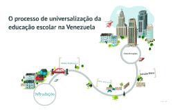 O processo de universalização da educação escolar na Venezue