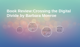 Book Review:Crossing the Digital Divide by Barbara Monroe