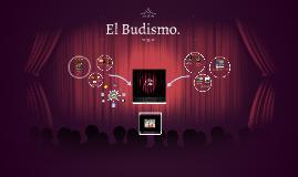 El Budismo.