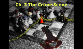 Forensics - Ch 3. The Crime Scene