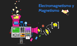Copy of Electromagnetismo!