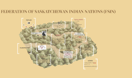 FEDERATION OF SASKATCHEWAN INDIAN NATIONS (FSIN)