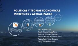 Copy of Copy of Copy of politicas y teorias economicas modernas ya actualizadas
