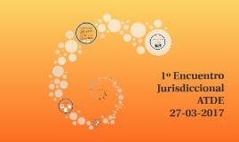 1º Encuentro jurisdiccional ATDE