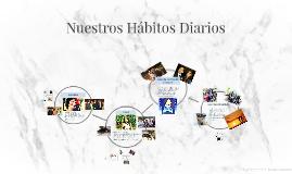 Copy of Nuestros Hábitos Diarios