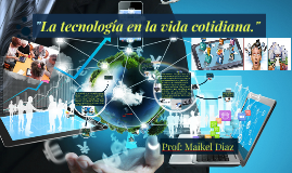 Copy of La Tecnología en la Vida Cotidiana