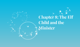 Chapter 8: The Elf Child and the Minister