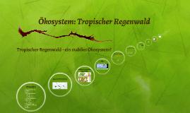 Ökosytem: Tropischer Regenwald