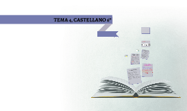 Copy of TEMA 4, CASTELLANO 6º