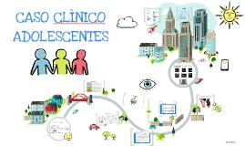 CASO CLÌNICO ADOLESCENTES