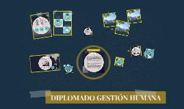 Copy of DIPLOMADO GESTIÓN HUMANA