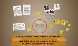 Copy of LA NOCION DEL CONFLICTO EN MEDIACIÓN